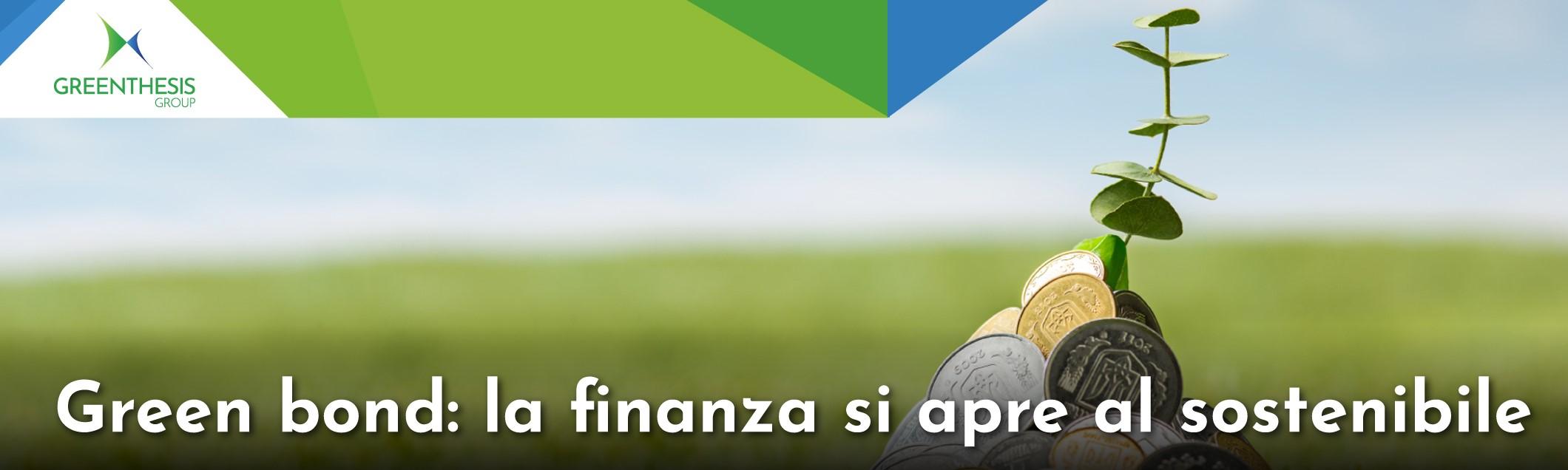 Green bond: la finanza si apre al sostenibile