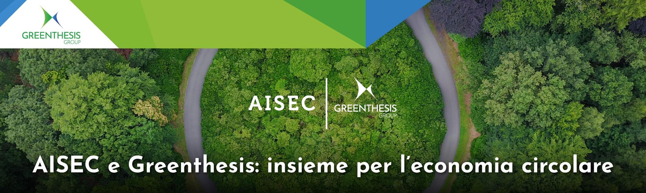 AISEC e Greenthesis: insieme per l'economia circolare