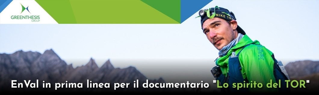EnVal in prima linea per il documentario -Lo spirito del TOR-